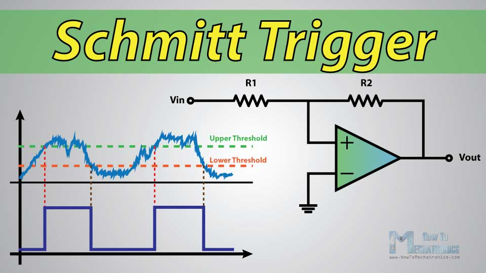 What Is Schmitt Trigger How It Works Howtomechatronics