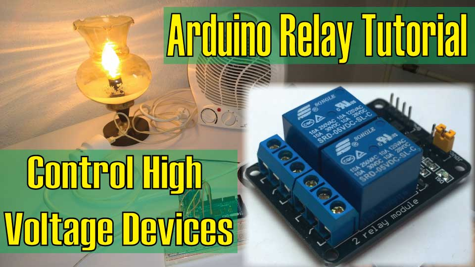 Control High Voltage Devices Arduino Relay Tutorial