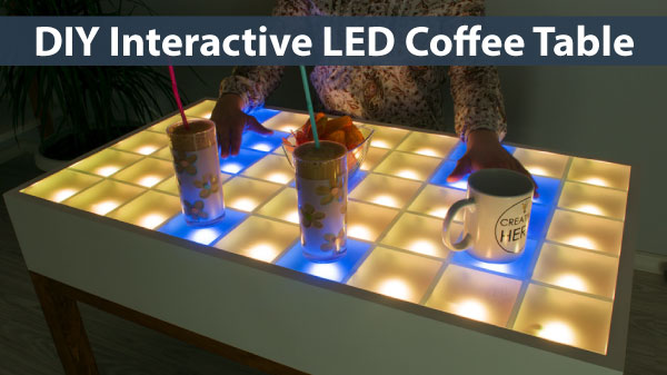 DIY Interactive LED Coffee Table - by Creativity Hero