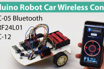 Arduino Robot Car Wireless Control using HC-05 Bluetooth, NRF24L01 and HC-12 Transceiver Modules