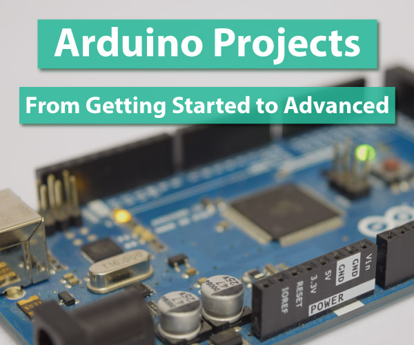 Arduino Projects Collection - From Getting Started To Advanced