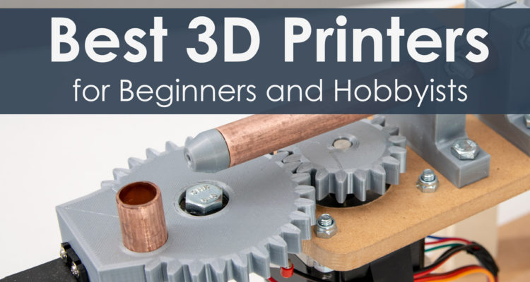 Best 3D Printers for Beginners and Hobbyists