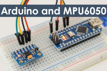 Arduino and MPU6050 IMU Accelerometer and Gyroscope Tutorial
